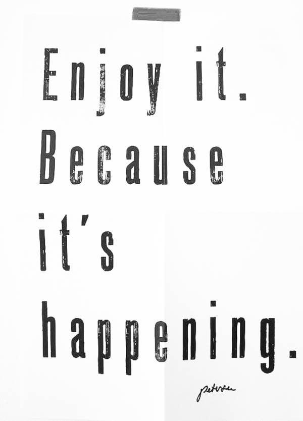Enjoy Life. Right now