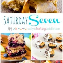 Seven must-make recipes on sallysbakingaddiction.com this weekend! Salted caramel cookies, blueberry pie bars, champagne sangria, strawberry bread, and more!