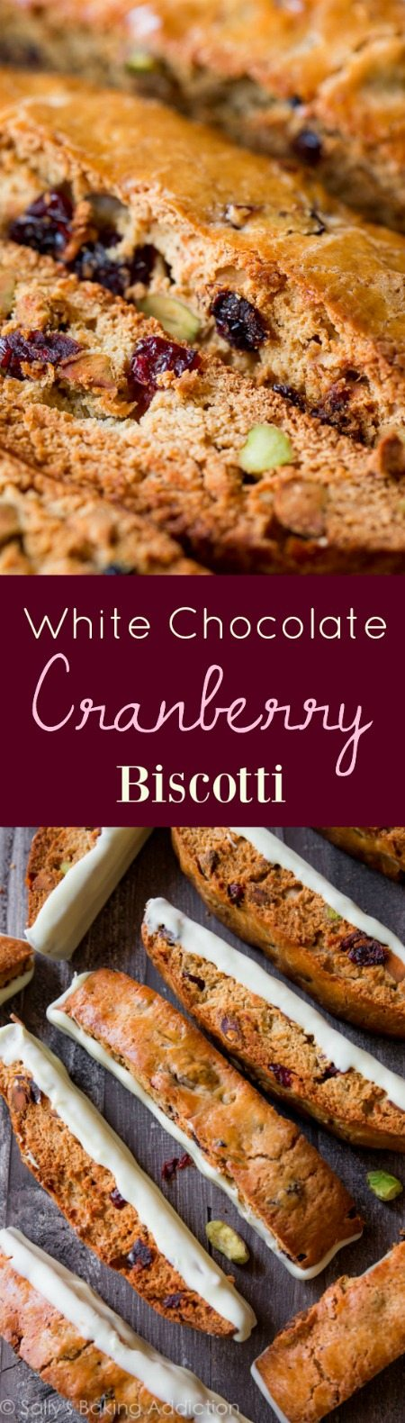Deliciously dunkable, crunchy, and packed with dried cranberries, pistachios, and plenty of melted white chocolate! sallysbakingaddiction.com