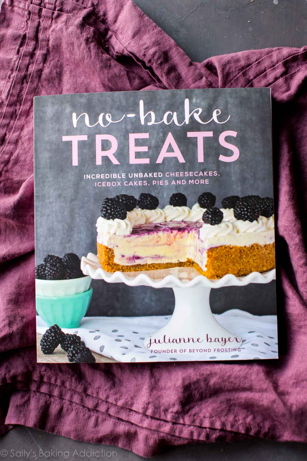 No Bake Treats: Incredible Unbaked Cheesecakes, Icebox Cakes, Pies and More by Julianne Bayer